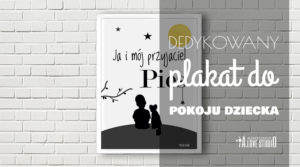 plakat dedykowany na zamówienie do pokoju dziecka