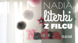 Dekoracja z filcu literki Nadia